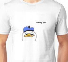 Gooby...Gooby pls Unisex T-Shirt
