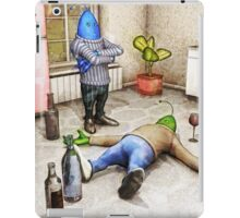 You've Been Drinking Again, Haven't You? iPad Case/Skin