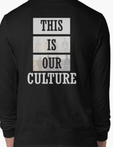 This Is Our Culture - FOB Long Sleeve T-Shirt