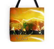 Believe The Good Tote Bag