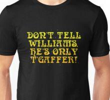 "The Golden Shot: ""Don't tell Williams, he's only t'gaffer!"" Unisex T-Shirt"