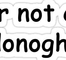 Lol ur not Colin O'Donoghue {FULL} Sticker