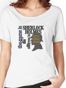 the name is sherlock holmes and the address is 221 b baker street /canon version Women's Relaxed Fit T-Shirt