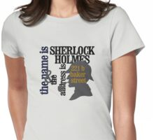 the name is sherlock holmes and the address is 221 b baker street /canon version Womens Fitted T-Shirt