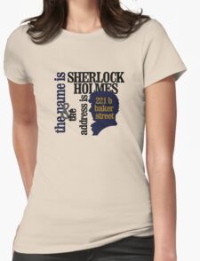the name is sherlock holmes and the address is 221 b baker street /bbc version T-Shirt