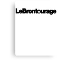 LeBrontourage│Black Canvas Print