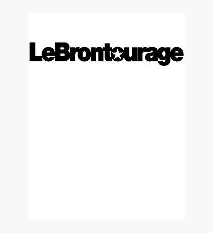 LeBrontourage│Black Photographic Print