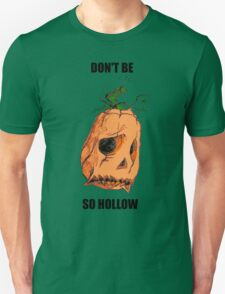 Scarecrow - Dont be so hollow! T-Shirt