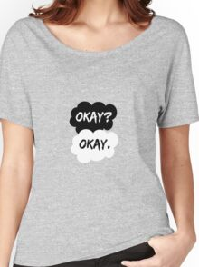 Okay? Okay. The Fault in Our Stars Women's Relaxed Fit T-Shirt