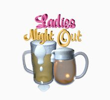Ladies Night Out  Unisex T-Shirt
