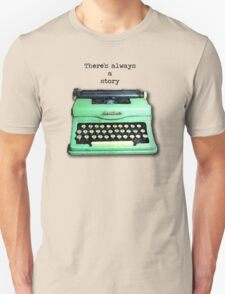 There's Always A Story T-Shirt
