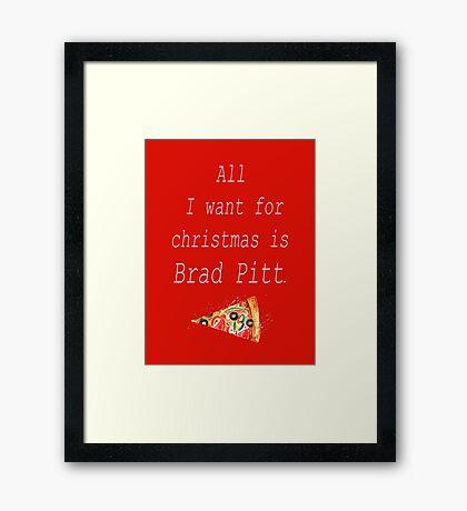 All I want for christmas is Brad Pitt. (White) Framed Print