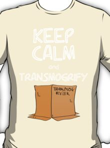 Keep Calm and Transmogrify T-Shirt