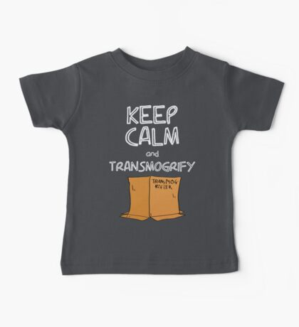 Keep Calm and Transmogrify Baby Tee