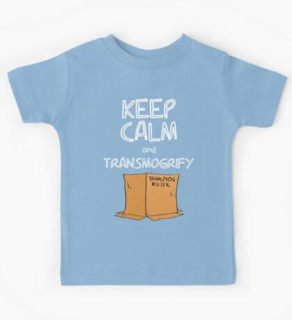 Keep Calm and Transmogrify Kids Tee