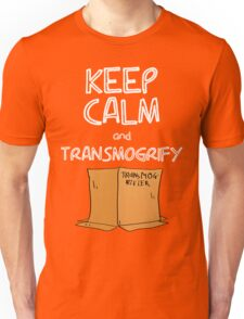 Keep Calm and Transmogrify Unisex T-Shirt