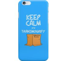 Keep Calm and Transmogrify iPhone Case/Skin