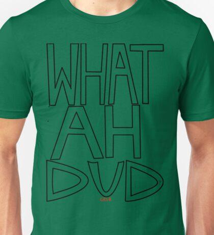 WHAT AH DUD ? Unisex T-Shirt