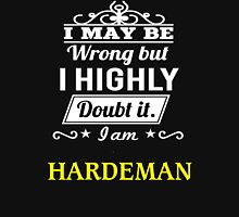 I May Be Wrong But I Highly Doubt It ,I Am HARDEMAN  T-Shirt