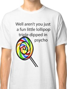 Lollipop Psycho Classic T-Shirt