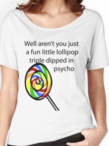 Lollipop Psycho Women's Relaxed Fit T-Shirt