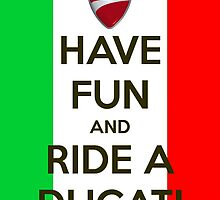 Keep Calm and Ride a Ducati by kiwiwayno