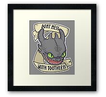 Toothless - Don't Mess With Toothless Framed Print