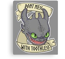 Toothless - Don't Mess With Toothless Canvas Print