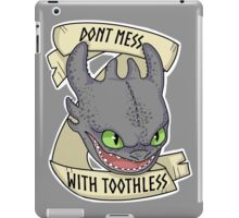 Toothless - Don't Mess With Toothless iPad Case/Skin