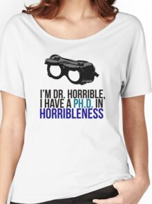 PH D in Horribleness A Women's Relaxed Fit T-Shirt