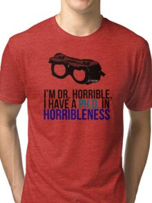 PH D in Horribleness A Tri-blend T-Shirt