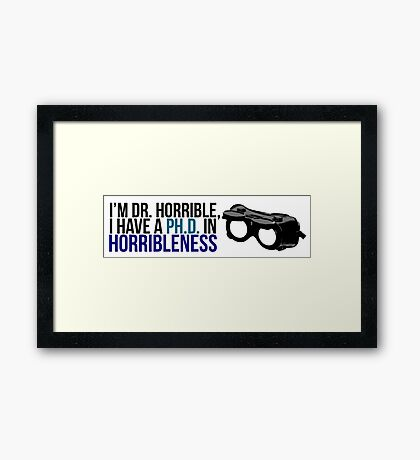 PhD in Horribleness B Framed Print