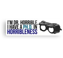 PhD in Horribleness B Metal Print