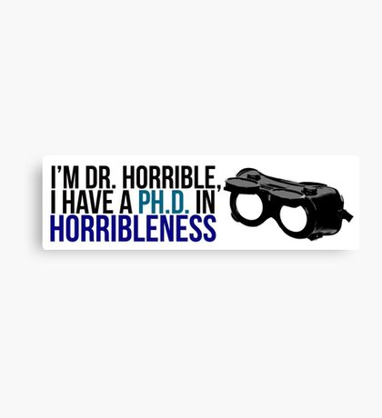 PhD in Horribleness B Canvas Print