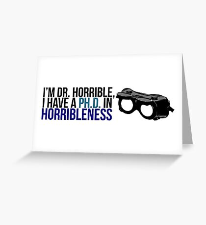 PhD in Horribleness B Greeting Card