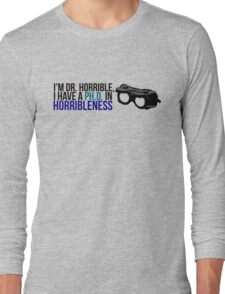 PhD in Horribleness B Long Sleeve T-Shirt