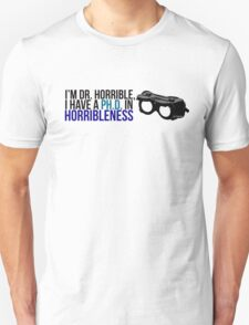 PhD in Horribleness B Unisex T-Shirt