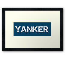 Yanker - It could mean several things Framed Print