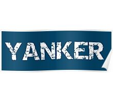 Yanker - It could mean several things Poster