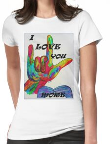 I LOVE YOU MORE - American Sign Language Womens Fitted T-Shirt