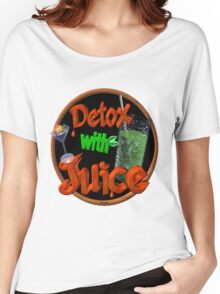 Detox with Juice by Valxart Women's Relaxed Fit T-Shirt