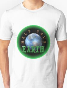 Help Save the Earth by Valxart  T-Shirt