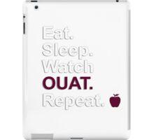 Eat, Sleep, Watch OUAT, Repeat {FULL} iPad Case/Skin