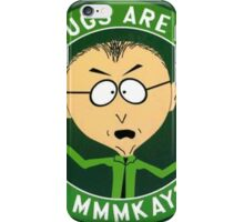 Mr Mackey (drugs are bad) iPhone Case/Skin