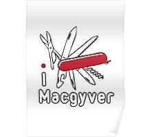 I LOVE MACGYVER T-shirt Poster
