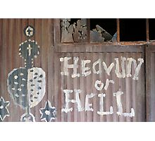 Heavun or Hell Photographic Print