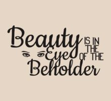 Beauty is in the Eye of the Beholder by glacierwaves