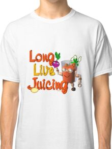 Long live Juicing by Valxart  Classic T-Shirt
