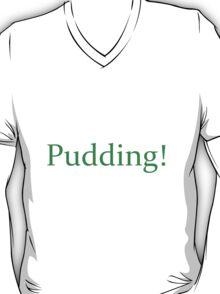 Pudding! T-Shirt