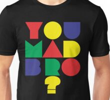 You Mad Bro? Unisex T-Shirt